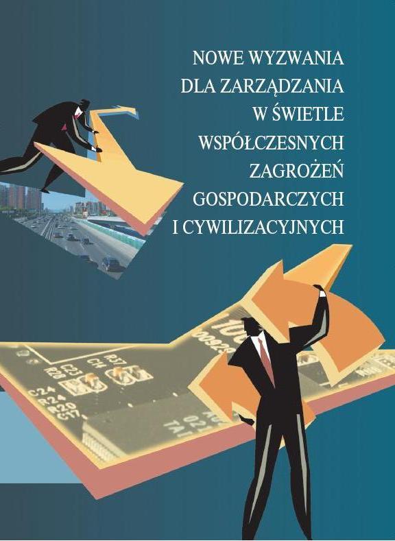 Okładka Nowe wyzwania dla zarządzania wświetle współczesnych zagrożeń gospodarczych icywilizacyjnych