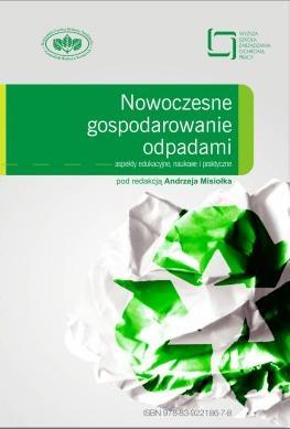 Okładka Nowoczesne gospodarowanie odpadami – aspekty edukacyjne, naukowe ipraktyczne
