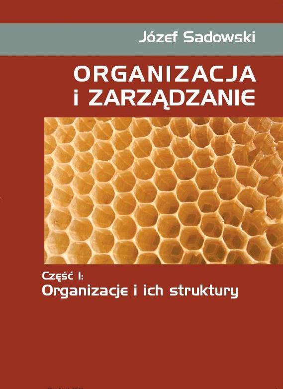 Okładka Organizacja izarządzanie. Cz.I. Organizacje iich struktury