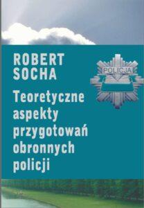 Okładka Teoretyczne aspekty przygotowań obronnych policji