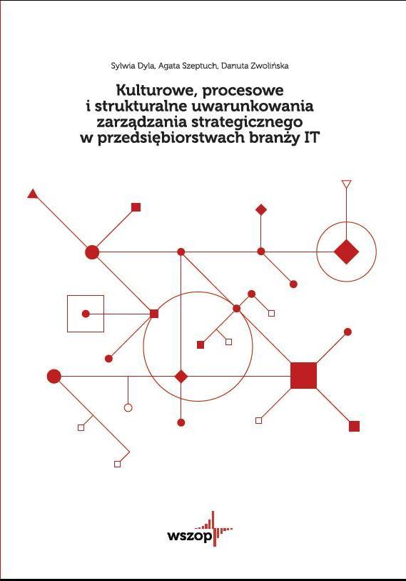 Okładka Kulturowe, procesowe istrukturalne uwarunkowania zarządzania strategicznego wprzedsiębiorstwach branży IT