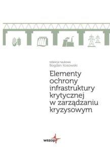 Okładka Elementy ochrony infrastruktury krytycznej wzarządzaniu kryzysowym
