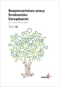 Okładka Bezpieczeństwo pracy – środowisko – zarządzanie. T. III